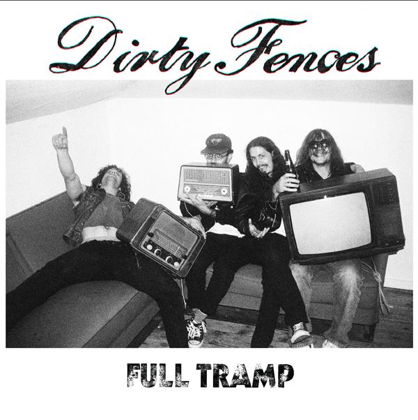 Nouveautés 2015 - Page 20 DIRTY-FENCES-Full-Tramp-cover-01